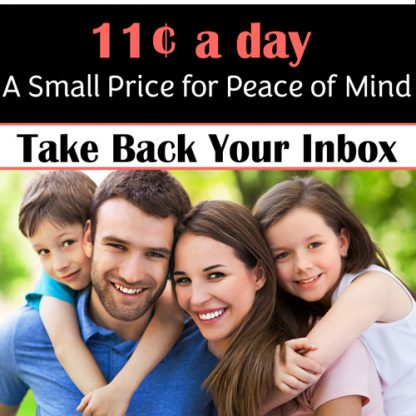 "Image of a smiling family with the text ""11 cents a day. A small price for peace of mind. Take Back Your Inbox."
